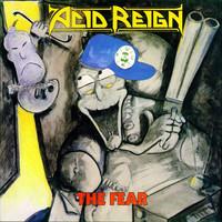 Acid Reign: The Fear