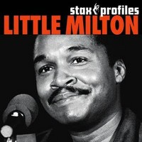 Little Milton: Stax profiles