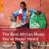 V/A: The Best African Music You've Never Heard