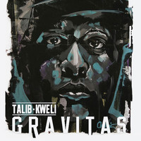 Kweli, Talib: Gravitas