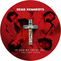 "Dead Kennedys: In God We Trust Inc. - The Lost Tapes -11""+dvd-"