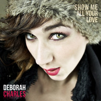Charles, Deborah: Show me all your love