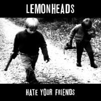 Lemonheads: Hate Your Friends