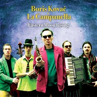 Kovac Boris & La Campanella: Eastern moon rising