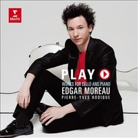 Moreau, Edgar: Play: Works For Cello and Piano