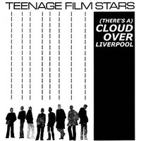 The Teenage Filmstars Theres A Cloud Over Liverpool