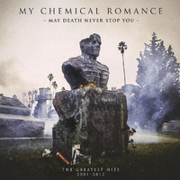 My Chemical Romance: May Death Never Stop You – The Greatest Hits 2001 - 2013