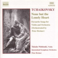 Tchaikovsky, P.I.: None but the lonely heart