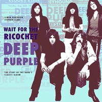 Deep Purple: Wait for the ricochet