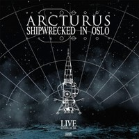 Arcturus : Shipwrecked in Oslo