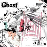 Ghost : Seldom Seen Often Heard
