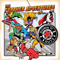 Down N Outz: Further adventures of...