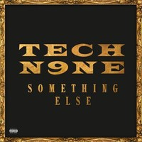 Tech N9ne: Something Else