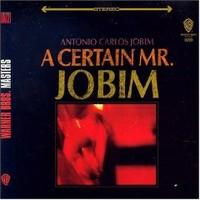 Jobim, Antonio Carlos: A certain Mr. Jobim