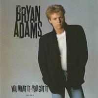 Adams, Bryan: You Want It, You Got It