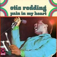 Redding, Otis: Pain in my heart