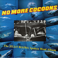 Biafra, Jello: No more cocoons
