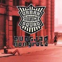 Urban Dance Squad: Persona non grata