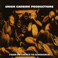 Union Carbide Productions: From Influence to Ignorance