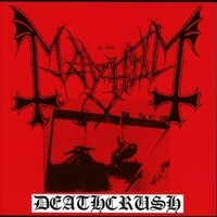 Mayhem : Deathcrush
