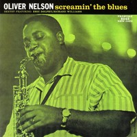 Nelson, Oliver: Screaming the blues