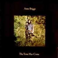 Briggs, Anne: The Time Has Come