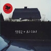 1982 + Bj Cole: 1982 + bj cole