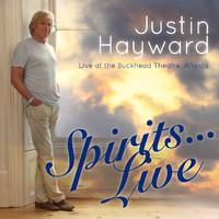 Hayward, Justin : Spirits live....live at the Buckhead theater, Atlanta