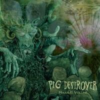 Pig Destroyer: Mass & Volume