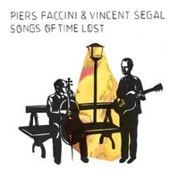 Faccini, Piers & Segal, Vincent: Songs of time lost