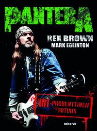 Pantera / Eglinton, Mark / Brown, Rex : Pantera -101-prosenttinen totuus