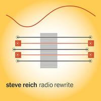 Reich, Steve: Radio Rewrite