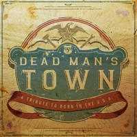 V/A: Dead Man's Town: A Tribute To Born In The U.S.A.