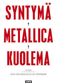 Brannigan, Paul / Winwood, Ian : Syntymä Metallica kuolema osa II