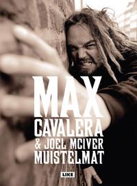 McIver, Joel / Cavalera, Max : Muistelmat