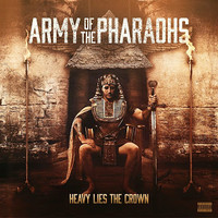 Jedi Mind Tricks: Army Of The Pharaohs: Heavy Lies The Crown