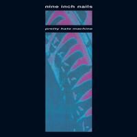 Nine Inch Nails : Pretty Hate Machine