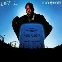Too Short: Life Is