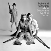 Belle & Sebastian : Girls In Peacetime Want To Dance