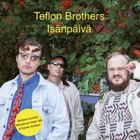 Teflon Brothers: Isänpäivä