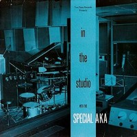 Special AKA: In the studio