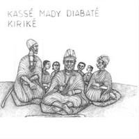 Diabaté Kassé Mady: Kiriké