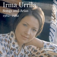 Urrila, Irma: Songs and Arias 1962-1982