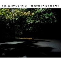 Rava, Enrico: The words and the days