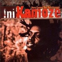 Kamoze, Ini : Here Comes the Hotstepper