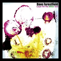Forestfield, Dave: Loyal Till The Bitter End