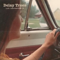 Delay Trees: Soft Construction EP