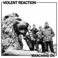 Violent Reaction: Marching on