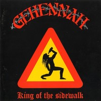 Gehennah: King of the sidewalk