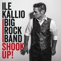 Kallio, Ile / Ile Kallio Big Rock Band : Shook up!